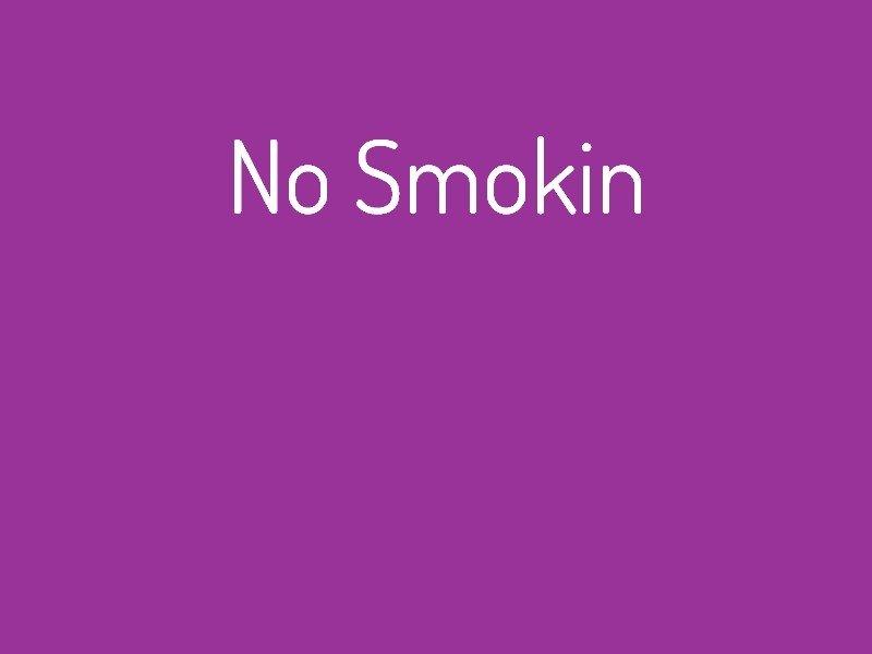 no_smokin