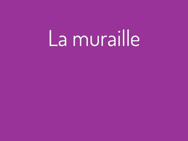 la_muraille