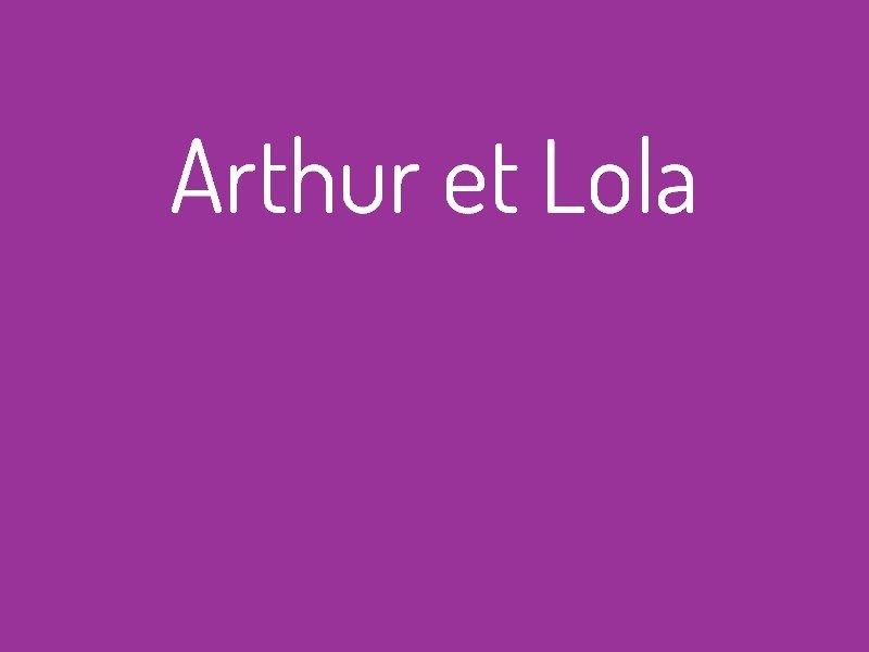 arthur_et_lola