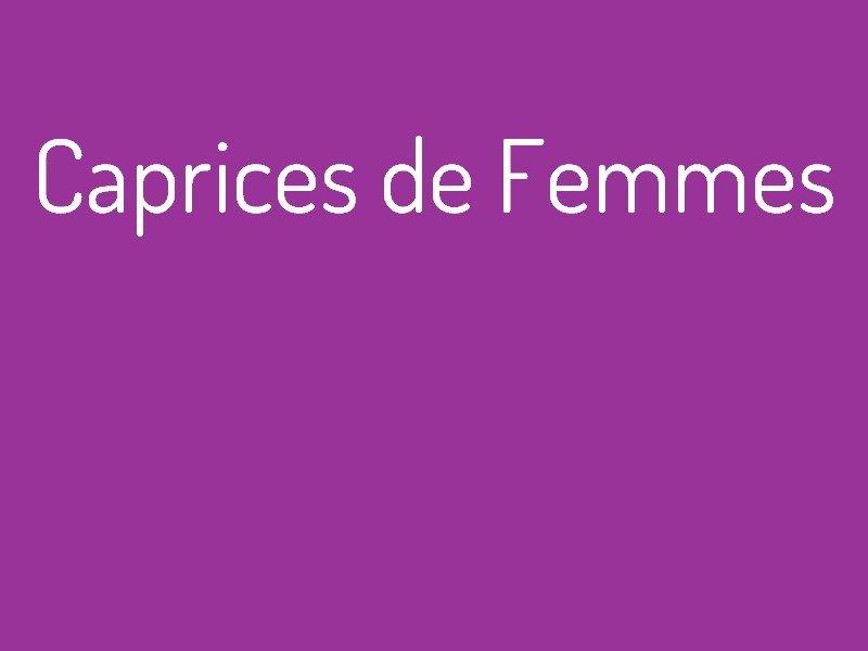 caprices_de_femmes