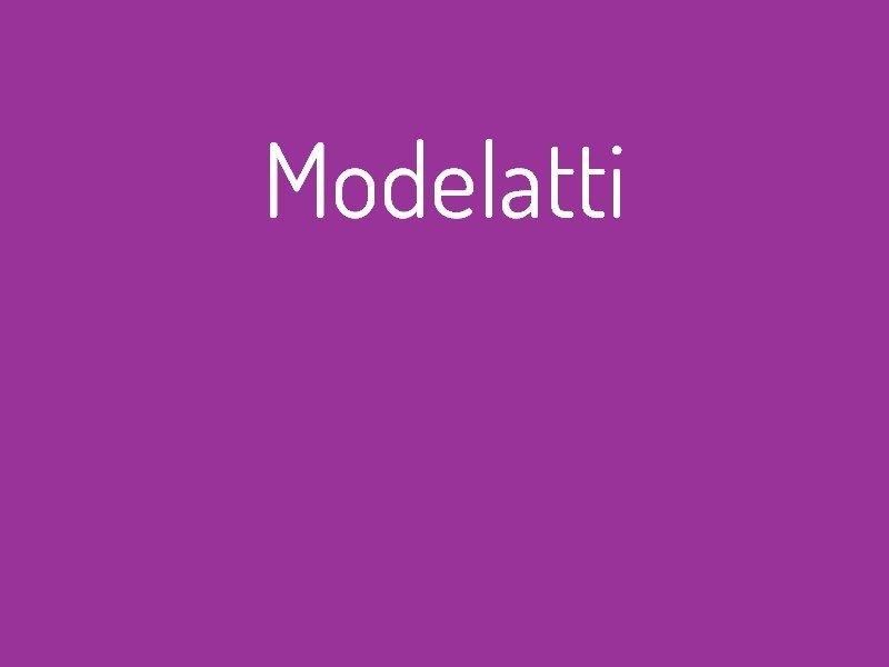 modelatti