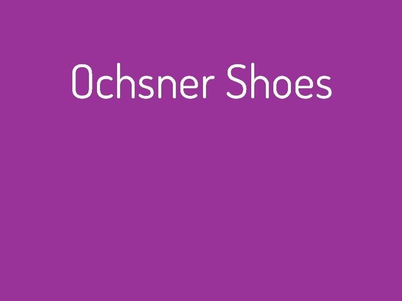 ochsner_shoes