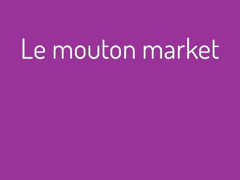 le_mouton_market